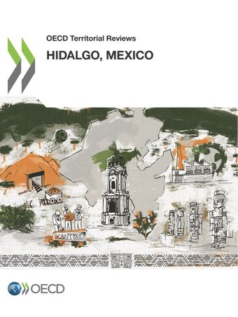 OECD Territorial Reviews: OECD Territorial Reviews: Hidalgo, Mexico:
