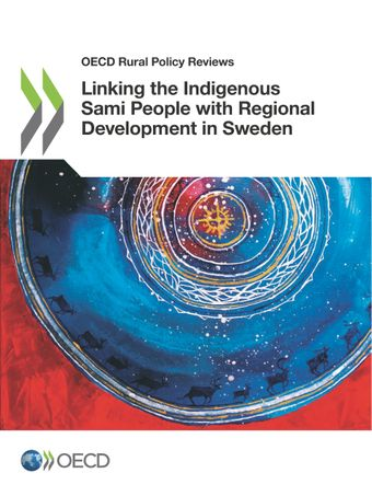 OECD Rural Policy Reviews: Linking the Indigenous Sami People with Regional Development in Sweden: