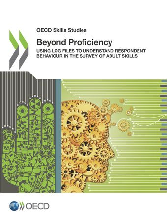 OECD Skills Studies: Beyond Proficiency: Using Log Files to Understand Respondent Behaviour in the Survey of Adult Skills