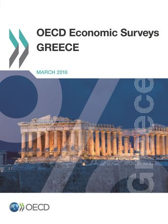 OECD Economic Surveys: Greece: OECD Economic Surveys: Greece 2016: