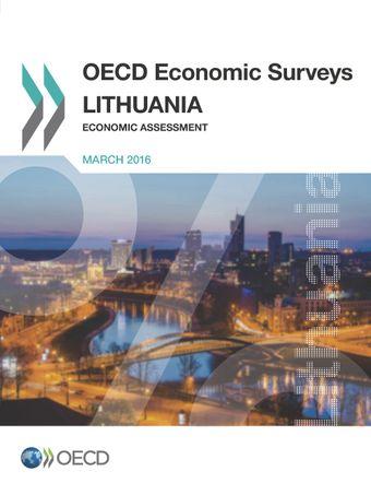 OECD Economic Surveys: OECD Economic Surveys: Lithuania 2016: Economic Assessment