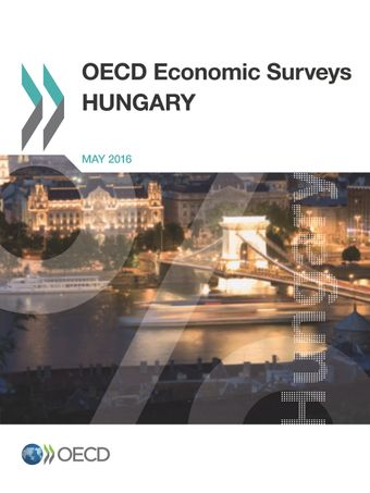 OECD Economic Surveys: Hungary: OECD Economic Surveys: Hungary 2016: