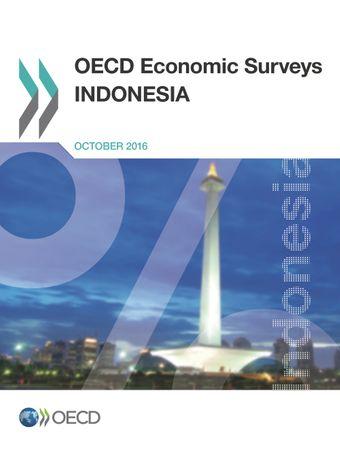 OECD Economic Surveys: Indonesia: OECD Economic Surveys: Indonesia 2016: