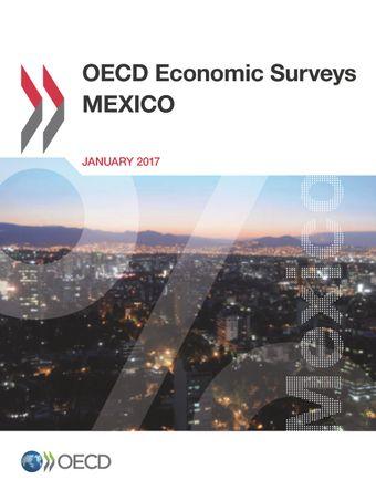 OECD Economic Surveys: Mexico: OECD Economic Surveys: Mexico 2017: