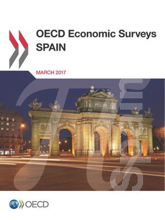 OECD Economic Surveys: Spain: OECD Economic Surveys: Spain 2017: