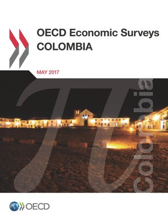 OECD Economic Surveys: Colombia: OECD Economic Surveys: Colombia 2017: