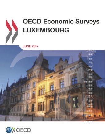 OECD Economic Surveys: Luxembourg: OECD Economic Surveys: Luxembourg 2017: