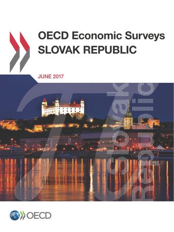 OECD Economic Surveys: Slovak Republic: OECD Economic Surveys: Slovak Republic 2017: