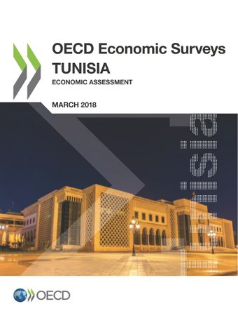 OECD Economic Surveys: OECD Economic Surveys: Tunisia 2018: Economic Assessment