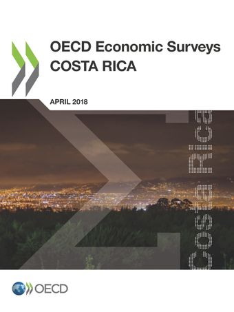 OECD Economic Surveys: OECD Economic Surveys: Costa Rica 2018: