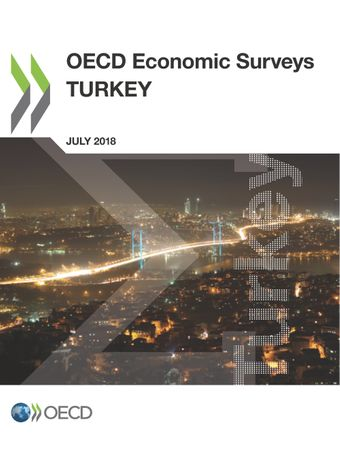 OECD Economic Surveys: Turkey: OECD Economic Surveys: Turkey 2018: