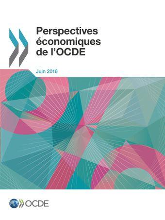 Perspectives économiques de l'OCDE: Perspectives économiques de l'OCDE, Volume 2016 Numéro 1:
