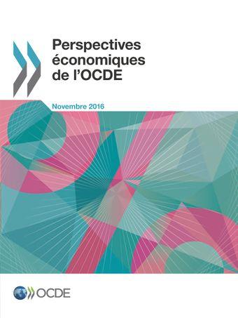 Perspectives économiques de l'OCDE: Perspectives économiques de l'OCDE, Volume 2016 Numéro 2: