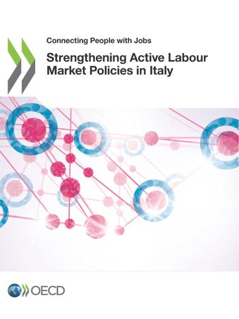 Connecting People with Jobs: Strengthening Active Labour Market Policies in Italy :