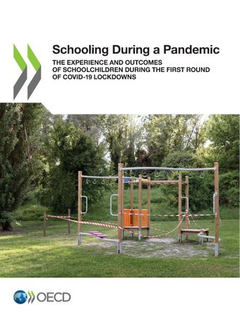 Publication Cover - Schooling During a Pandemic - The Experience and Outcomes of Schoolchildren During the First Round of COVID-19 Lockdowns