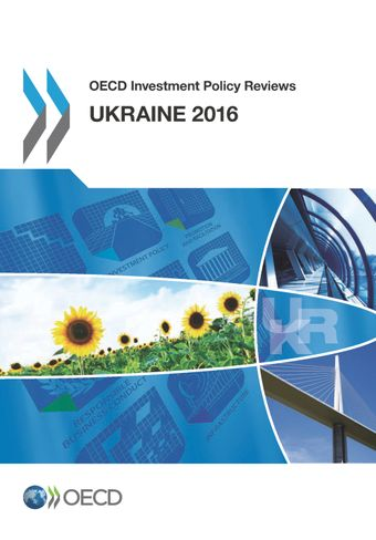 OECD Investment Policy Reviews: OECD Investment Policy Reviews: Ukraine 2016: