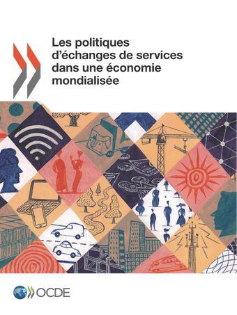 : Les politiques d'échanges de services dans une économie mondialisée: