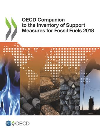 : OECD Companion to the Inventory of Support Measures for Fossil Fuels 2018: