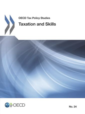 OECD Tax Policy Studies: Taxation and Skills: