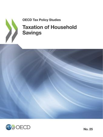 OECD Tax Policy Studies: Taxation of Household Savings:
