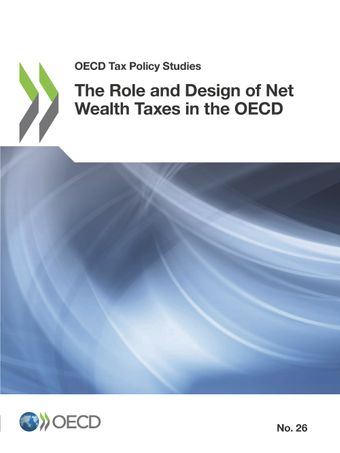 OECD Tax Policy Studies: The Role and Design of Net Wealth Taxes in the OECD: