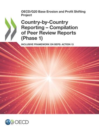 OECD/G20 Base Erosion and Profit Shifting Project: Country-by-Country Reporting – Compilation of Peer Review Reports (Phase 1): Inclusive Framework on BEPS: Action 13