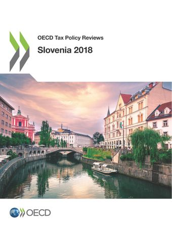 : OECD Tax Policy Reviews: Slovenia 2018: