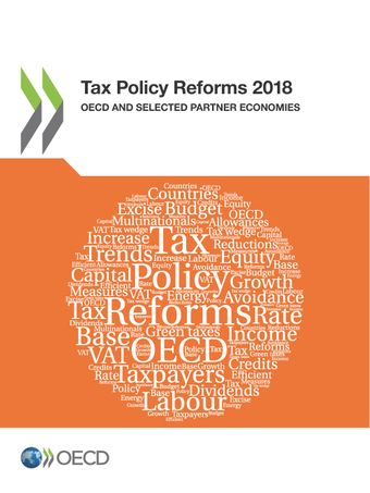 Tax Policy Reforms: Tax Policy Reforms 2018: OECD and Selected Partner Economies