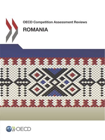 OECD Competition Assessment Reviews: OECD Competition Assessment Reviews: Romania: