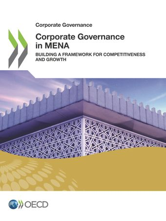 Corporate Governance: Corporate Governance in MENA: Building a Framework for Competitiveness and Growth