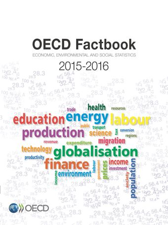 OECD Factbook: OECD Factbook 2015-2016: Economic, Environmental and Social Statistics