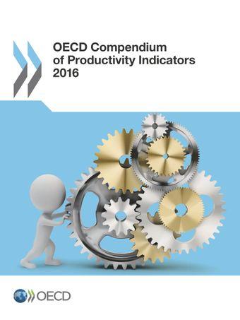 OECD Compendium of Productivity Indicators: OECD Compendium of Productivity Indicators 2016: