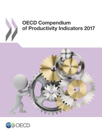 OECD Compendium of Productivity Indicators: OECD Compendium of Productivity Indicators 2017: