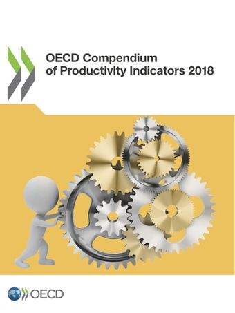OECD Compendium of Productivity Indicators: OECD Compendium of Productivity Indicators 2018: