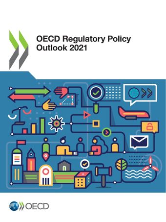 Click to access the publication - OECD Regulatory Policy Outlook 20211
