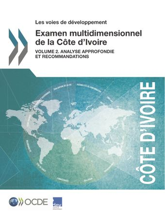 Les voies de développement: Examen multidimensionnel de la Côte d'Ivoire: Volume 2. Analyse approfondie et recommandations