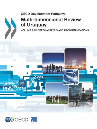 OECD Development Pathways: Multi-dimensional Review of Uruguay: Volume 2. In-depth Analysis and Recommendations
