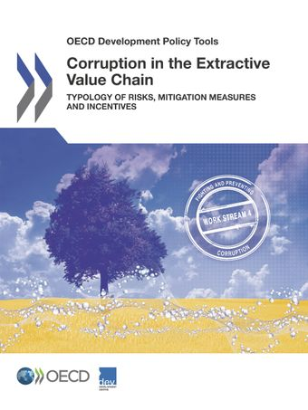 OECD Development Policy Tools: Corruption in the Extractive Value Chain: Typology of Risks, Mitigation Measures and Incentives