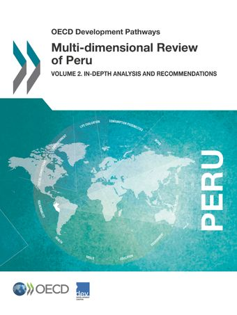 OECD Development Pathways: Multi-dimensional Review of Peru: Volume 2. In-depth Analysis and Recommendations