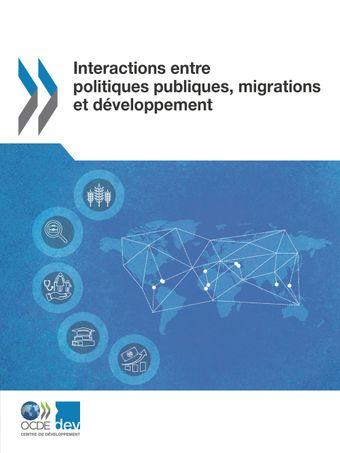: Interactions entre politiques publiques, migrations et développement: