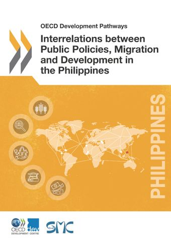 OECD Development Pathways: Interrelations between Public Policies, Migration and Development in the Philippines:
