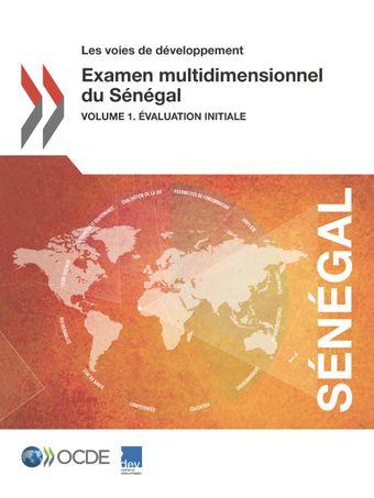 Les voies de développement: Examen multidimensionnel du Sénégal: Volume 1. Évaluation initiale