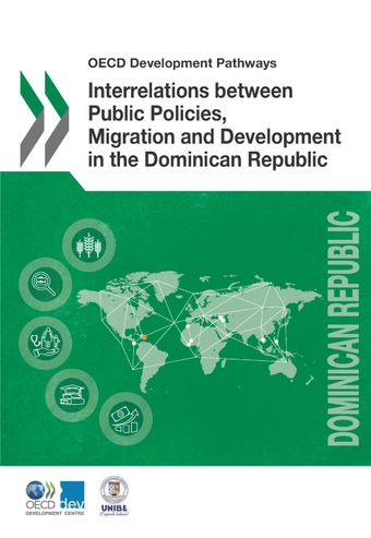 OECD Development Pathways: Interrelations between Public Policies, Migration and Development in the Dominican Republic: