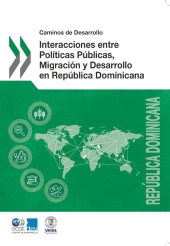 Caminos de Desarrollo: Interacciones entre Políticas Públicas, Migración y Desarrollo en República Dominicana: