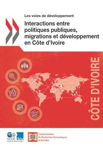 Les voies de développement: Interactions entre politiques publiques, migrations et développement en Côte d'Ivoire: