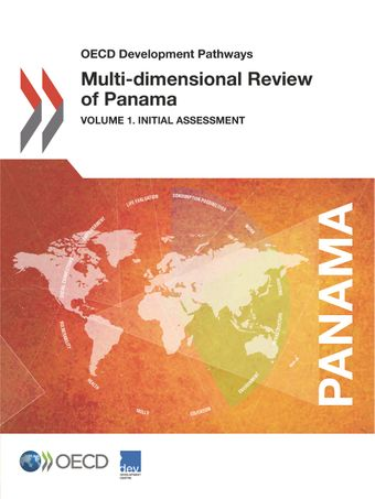 OECD Development Pathways: Multi-Dimensional Review of Panama: Volume 1: Initial Assessment