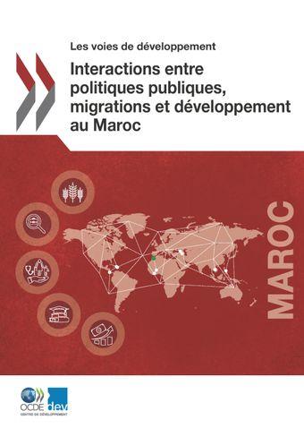 Les voies de développement: Interactions entre politiques publiques, migrations et développement au Maroc: