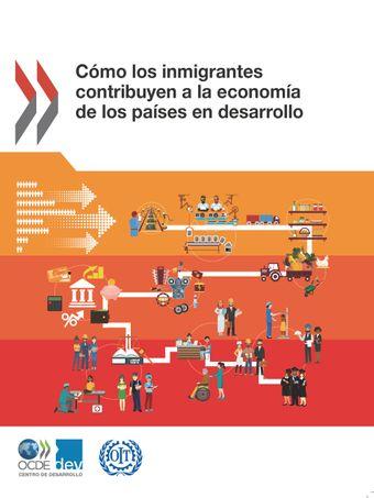 : Cómo los inmigrantes contribuyen a la economía de los países en desarrollo: