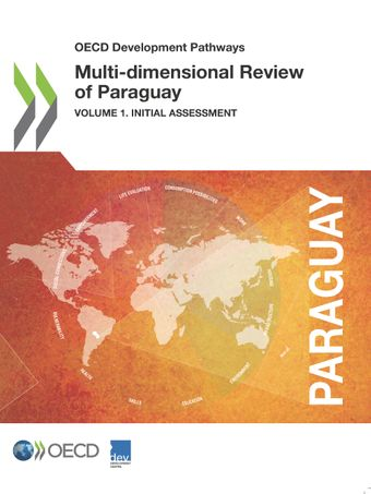 OECD Development Pathways: Multi-dimensional Review of Paraguay: Volume I. Initial Assessment