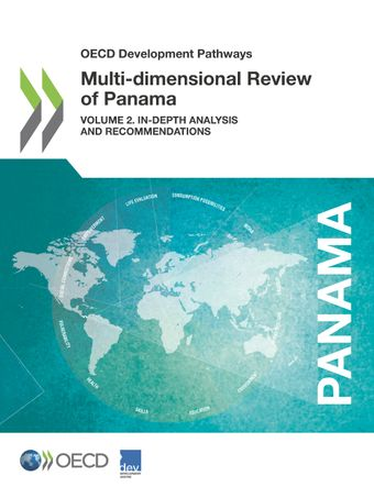 OECD Development Pathways: Multi-Dimensional Review of Panama: Volume 2: In-depth Analysis and Recommendations